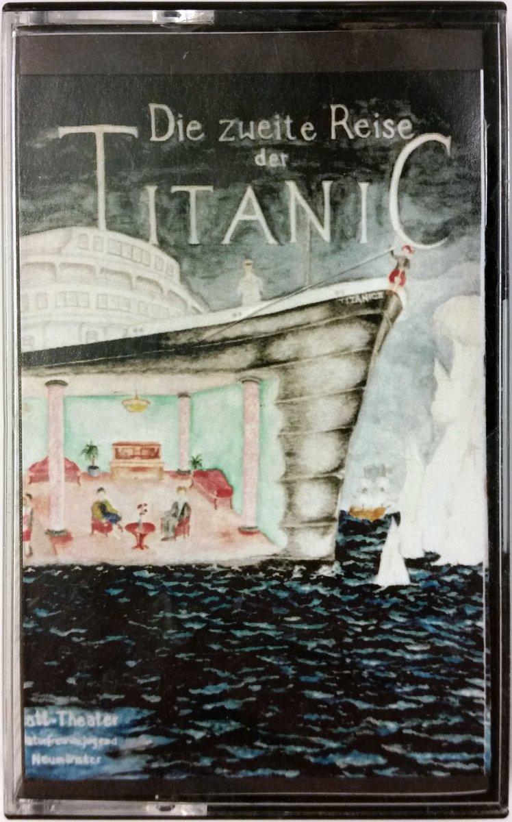 Die zweite Reise der Titanic